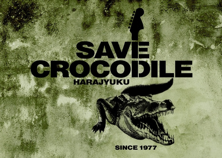 伝説的ライブ・スペース原宿クロコダイル <絶滅危惧種を救え!> SAVE CROCODILE PROJECT